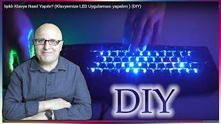 Işıklı Klavye Nasıl Yapılır? (Klavyemize LED Uygulaması yapalım ) (DIY)