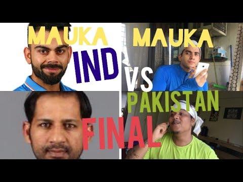 MAUKA MAUKA ,LIVE: INDIA VS PAKISTAN FINAL,ICC CHAMPIONS TROPHY 2017