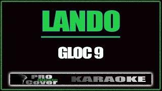 Lando - GLOC 9 (KARAOKE)