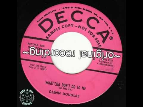 "DECCA~30000 - Glenn Douglas ""What'cha Don't Do To Me"""