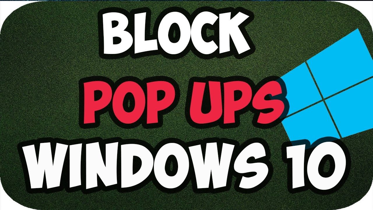 Pop Ups Erlauben Windows 10: How To Stop Pop Ups On Windows 10