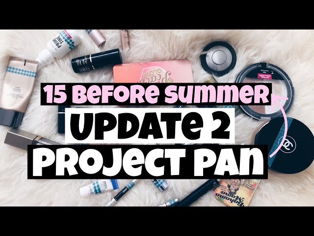 20 BEFORE SUMMER PROJECT PAN : FINISH 3000 WORTH OF MAKEUP UPDATE 2
