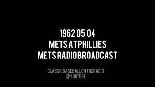 1962 05 04 Mets at Phillies Mets Radio Broadcast OTR (Lindsey Nelson, Ralph Kiner & Bob Murphy)