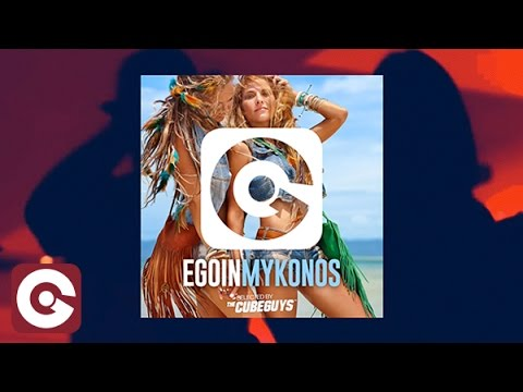 EGO IN MYKONOS 2016 SELECTED BY THE CUBE GUYS