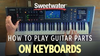 How to Play Guitar Parts on Keyboards