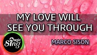 [MAGICSING Karaoke] MARCO SISON_MY LOVE WILL SEE YOU THROUGH karaoke | Tagalog