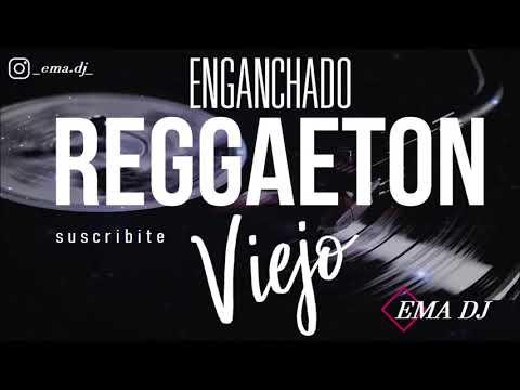 ⚡ENGANCHADO REGGAETON VIEJO⚡❌ EMA DJ ❌