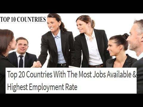 World News Today - Top 10 Countries With The Most Jobs Available & Highest Employment Rate