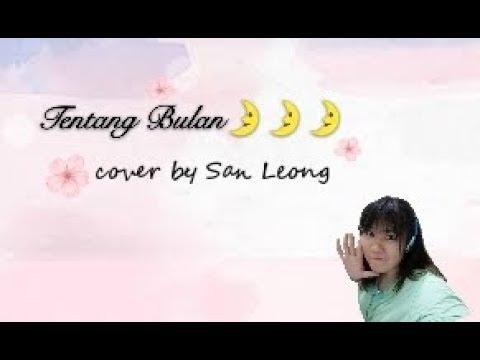 Chinese girl sing Malay song?#TENTANG BULAN~cover by San Leong