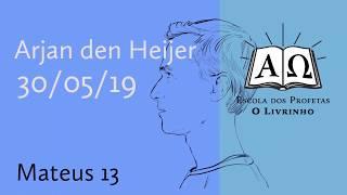 14. Mateus 13   Arjan den Heijer (30/05/19)