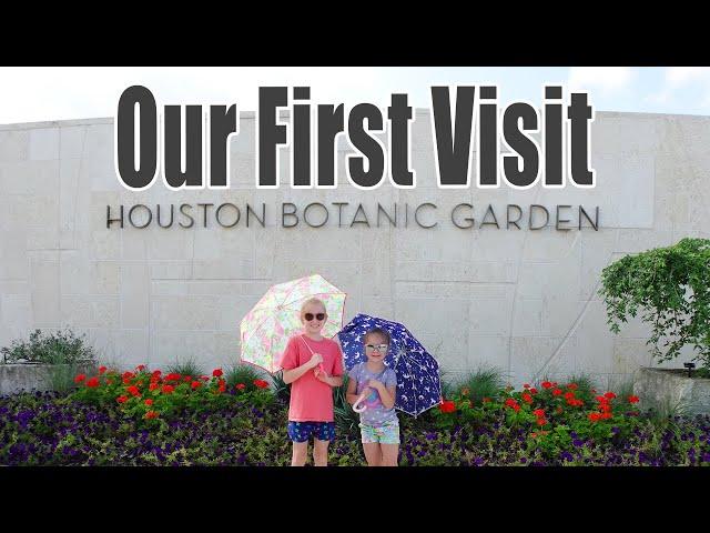 OUR FIRST VISIT | Houston Botanic Garden | Brand New Urban Garden in Houston Texas 2021 | Family