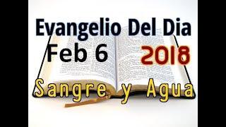 Evangelio del Dia- Martes 6 Febrero 2018- La Hipocrecia - Sangre y Agua