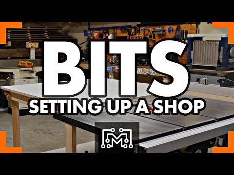 Setting Up A Workshop // Bits