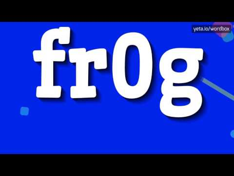 FR0G - HOW TO PRONOUNCE IT!?