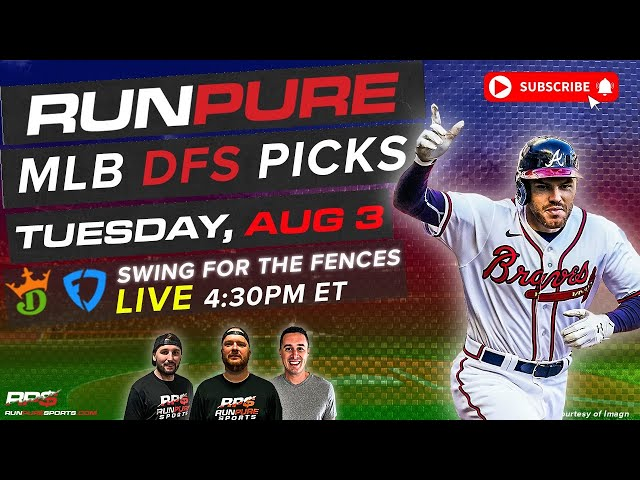 MLB DRAFTKINGS PICKS - TUESDAY AUGUST 3 - SWING FOR THE FENCES