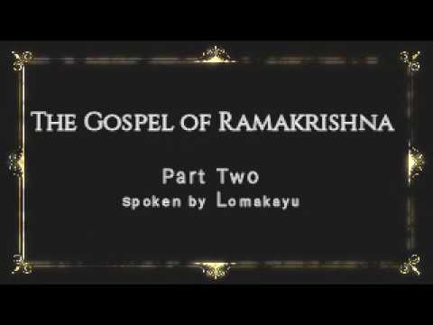THE GOSPEL OF RAMAKRISHNA - PART TWO -  Audiobook - Lomakayu