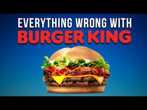Everything Wrong With Burger King