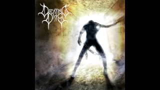 Decaying Days - Dedication to Decay [HD]