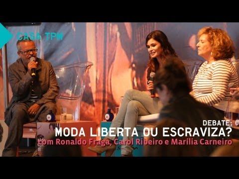 Casa Tpm 2012: Moda liberta ou escraviza?