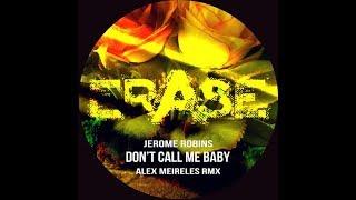 Скачать Jerome Robins Don T Call Me Baby Alex Meireles Rmx