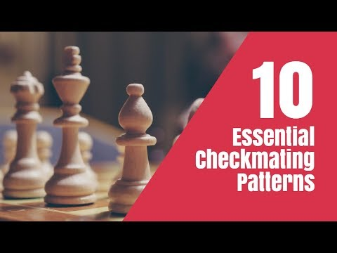 10 Essential Checkmating 📝 Patterns with FM Sebastian Fell