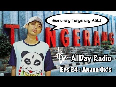 Anjar Ox's Dan Scene Hip-Hop Tangerang | AllDay Radio