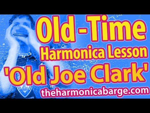 Bluegrass And Old Time Harmonica (Lesson 1- Old Joe Clark)