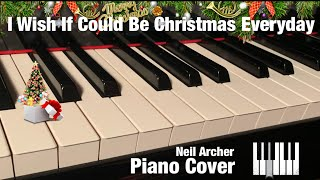I Wish It Could Be Christmas Every Day - Wizzard / Roy Wood - Piano Cover