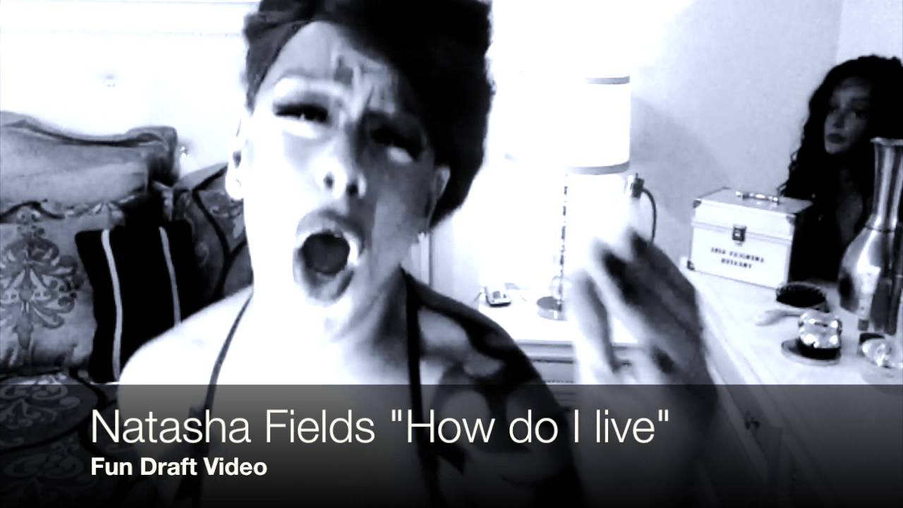 natasha fields just fun video of cover of how do i live rhymes youtube. Black Bedroom Furniture Sets. Home Design Ideas