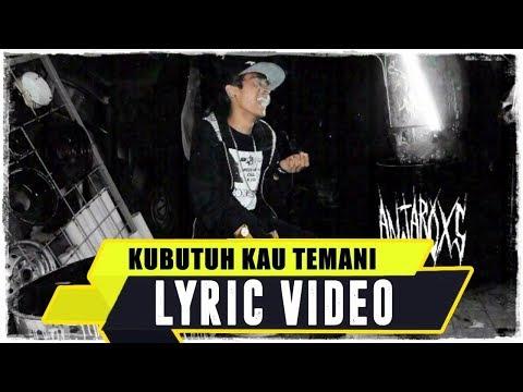 ANJAR OX'S - Ku Butuh Kau Temani ( Lyric Video )