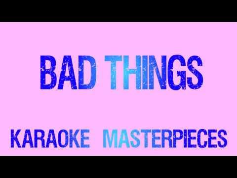 Bad Things (Originally  by Machine Gun Kelly & Camila Cabello) [Instrumental Karaoke] COVER