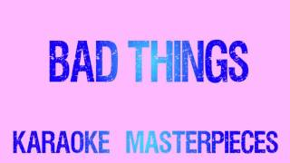 bad things originally by machine gun kelly camila cabello instrumental karaoke cover