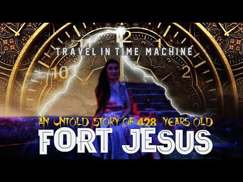 THE UNTOLD STORY OF FORT JESUS MOMBASA