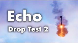 Echo - Drop Test #2
