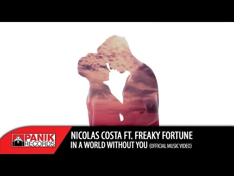 Nicolas Costa - In A World Without You feat. Freaky Fortune | Official Music Video