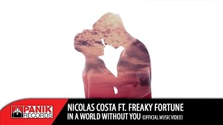 Nicolas Costa ft. Freaky Fortune - In A World Without You | Official Music Video HQ