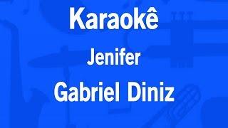 Baixar Karaokê Jenifer - Gabriel Diniz