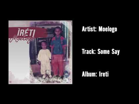 Moelogo - Some Say (Official Audio)