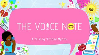 SHORT FILM -   The voice note - A FILM BY TRICIA MPISI