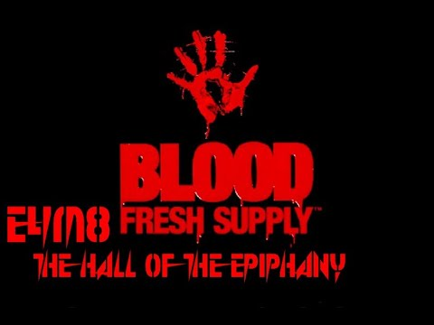 Blood (Fresh Supply) E4M8: The Hall of the Epiphany (100%) |