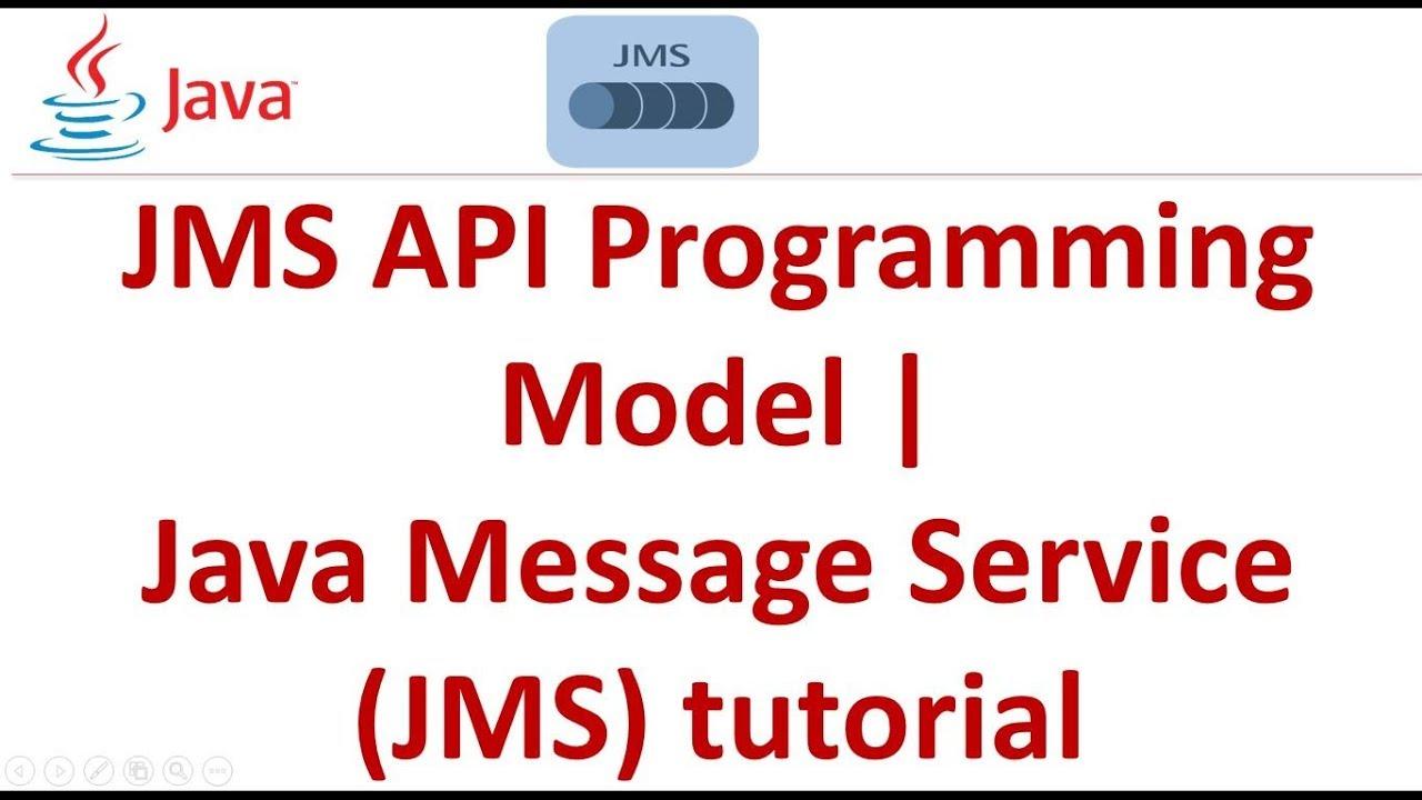 JMS API Programming Model | Java Message Service (JMS) tutorial