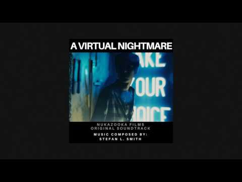 Original Score to Nukazooka: A Virtual Nightmare - Stefan L. Smith