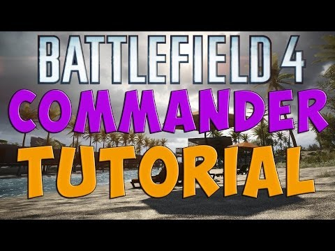 BF4 - How To Play Commander Mode - Tutorial