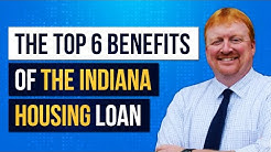 Indiana Down Payment Assistance Programs - Six Benefits To The Indiana Housing Program