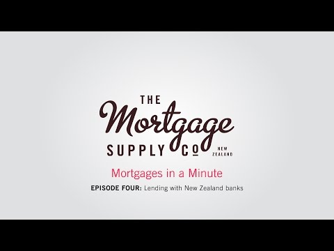 MORTGAGES IN A MINUTE | Episode Four: Borrowing with New Zealand banks