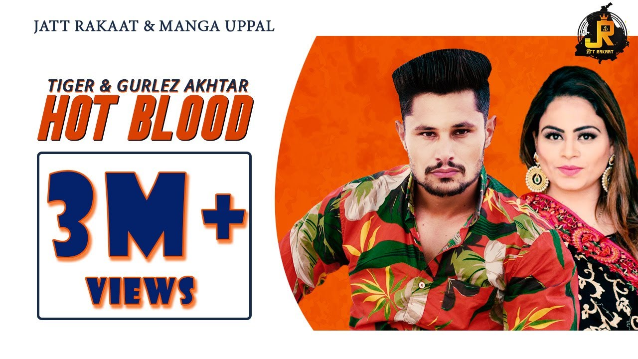 Hot Blood | Tiger Ft Gurlez Akhtar | Full Video Hd | New Punjabi Song 2019