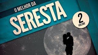 """CD """"O melhor da seresta"""" - Volume 02 """"Completo"""" Oficial"""