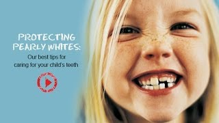 Parenting Tips - How to Take Care of Your Child's Teeth