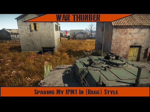 War Thunder - Spading My IPM1 In (Rage) Style