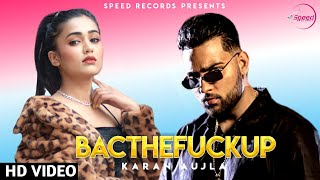 Karan Aujla Bacthafuup Full Video New Punjabi Song 2021 Karan Aujla New Song
